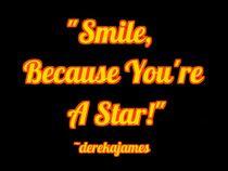 """""""Smile, Because You're A Star!"""" von Derek James"""