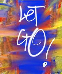 Let Go! by Vincent J. Newman