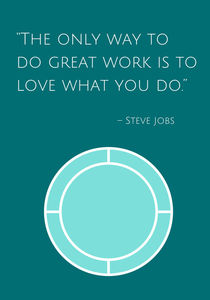 The only way to do great work is to love what you do von Bright Store