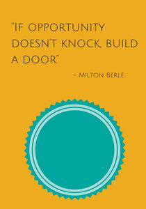 If opportunity doesn't knock, build a door von Bright Store