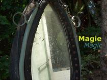Magie - Magic von Stefanie Bednarzyk