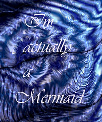 I'm actually a mermaid von fairychamber