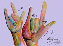 ASL I LOVE My KIDS!! by eloiseart