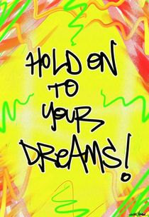 Hold On To Your Dreams! by Vincent J. Newman