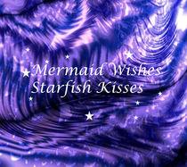 Mermaid Wishes Starfish kisses by fairychamber