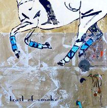 Trail Of Smoke von Martina Unterwelz