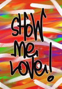 Show me love! by Vincent J. Newman