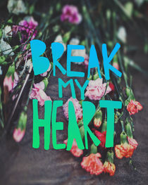 Break My Heart von Leah Flores