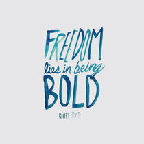 Freedom Bold by Leah Flores