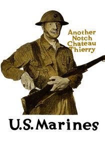 US Marines -- Another Notch Chateau Thierry  von warishellstore