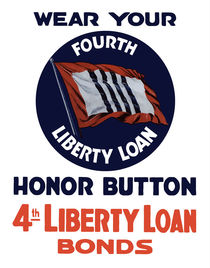 Wear Your Fourth Liberty Loan Honor Button von warishellstore