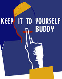 Keep It To Yourself Buddy - WWII Propaganda von warishellstore