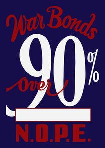War Bonds Over 90% N.O.P.E. -- WW2 by warishellstore