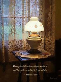 Proverbs 24 3 Through Wisdom Is an House Builded von Susan Savad