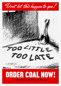 961-460-too-little-too-late-order-coal-now-wwii-propaganda-poster