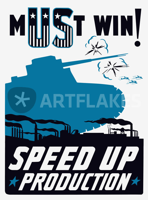 Must Win! Speed Up Production -- WWII Poster