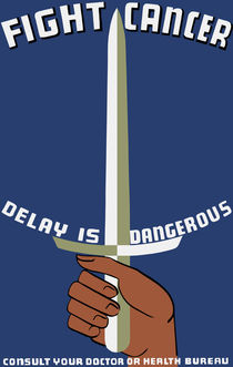 Fight Cancer Delay Is Dangerous -- WPA Print by warishellstore