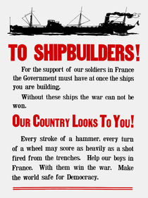 Shipbuilders Our Country Looks To You -- WW1 Poster by warishellstore