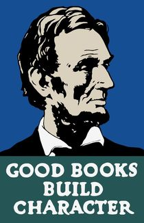 Good Books Build Character -- Lincoln WPA Poster von warishellstore