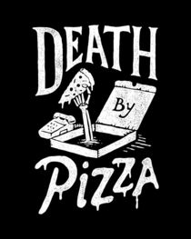 Death by PIzza von tatak waskitho