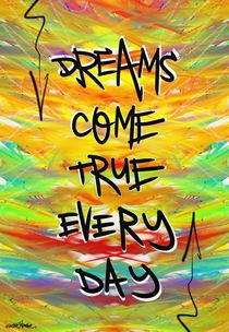 Dreams Come True Every Day by Vincent J. Newman