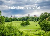 München is a Gfui. Grußkarte / Poster von goettlicherfotografieren