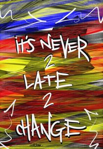 It's Never 2 Late 2 Change by Vincent J. Newman
