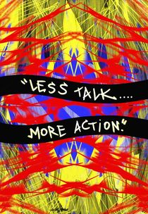 Less Talk, More Action by Vincent J. Newman