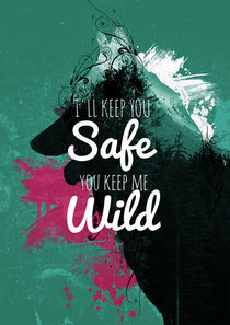 i'll keep you safe, you keep me wild by yesnocancel