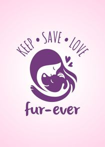 Keep Save Love Fur-ever by Sapto Cahyono