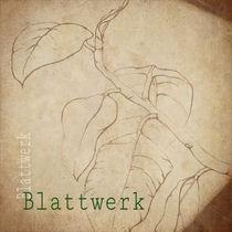 Blattwerk von EinWinkel Photography