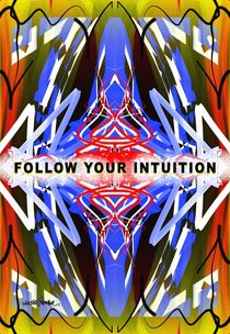 Follow Your Intuition  by Vincent J. Newman