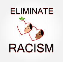 eliminate racism  von Shawlin Mohd