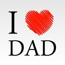 I love dad by Shawlin Mohd