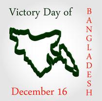 Bangladesh Victory day- December 16  von Shawlin Mohd
