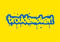 Troublemaker! von durro