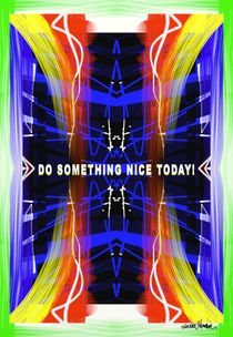 Do Something Nice Today! by Vincent J. Newman