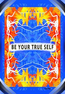 Be Your True self by Vincent J. Newman