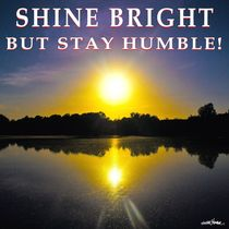 Shine Bright But Stay Humble! von Vincent J. Newman