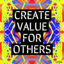 Create Value For Others by Vincent J. Newman