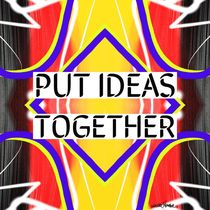Put Ideas Together  by Vincent J. Newman
