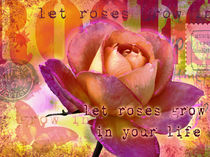 let roses grow in your life von art2b