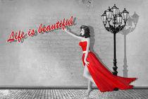 Life is beautiful von Monika Juengling