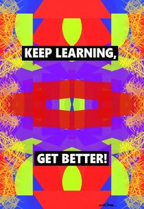 Keep Learning, Get Better! by Vincent J. Newman
