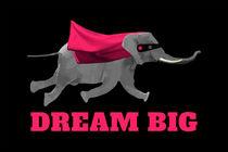 Dream big - Flying elephant von wamdesign