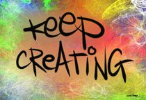 Keep Creating by Vincent J. Newman