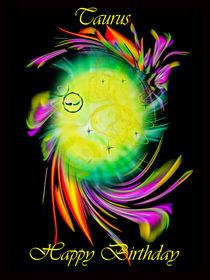 Zodiac sign Taurus Happy Birthday - Sternzeichen Taurus by Walter Zettl