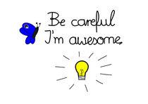 Be careful I'm awesome von Jutta Ehrlich