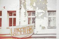 Lause bleibt by Bastian  Kienitz