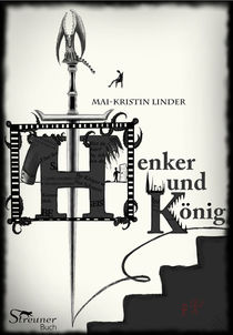 """Buchposter zu """"Henker und König"""" von Mai-Kristin Linder"""